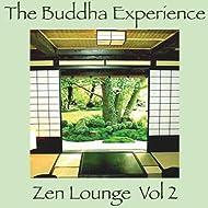 The Buddha Experience-Zen Lounge Vol. 2
