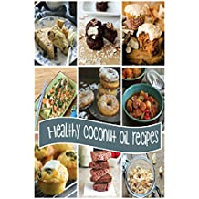 Coconut RECIPES: Quick and Easy Cooking with Coconut: Recipes for Healthy Eating Delicious Uses for Every member Form Oil, Flour, Water, Milk, Cream, Sugar, Dried and Shredded (English Edition)