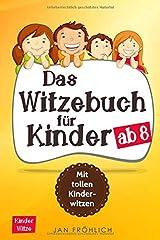 Das Witzebuch für Kinder ab 8: Mit tollen Kinderwitzen Taschenbuch