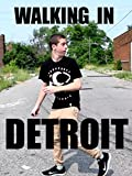 Walking in Detroit [OV]