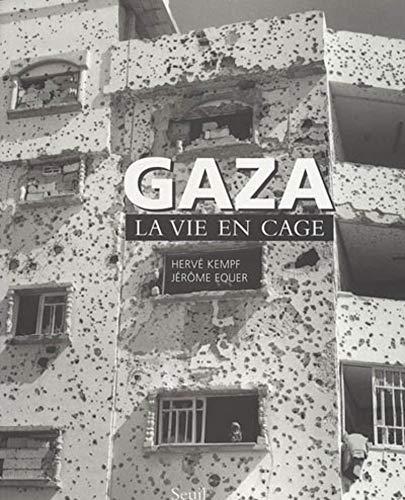 Gaza. La vie en cage par Herve Kempf