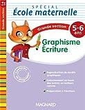 Graphisme écriture Spécial école maternelle Grande section (GS : 5-6 ans)