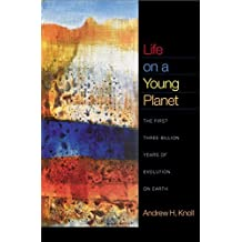 Life on a Young Planet: The First Three Billion Years of Evolution on Earth (Princeton Science Library) by Andrew H. Knoll (2004-09-19)