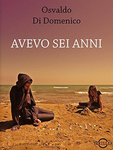 Avevo sei anni (Italian Edition)