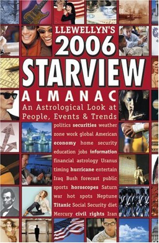 Starview Almanac 2006: An Astrological Look at People, Events and Trends (Llewellyn's Starview Almanac)