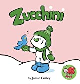 Zucchini the Snowman by Jamie Cosley (2014-06-02)