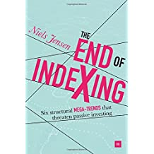 The End of Indexing: Six structural mega-trends that threaten passive investing