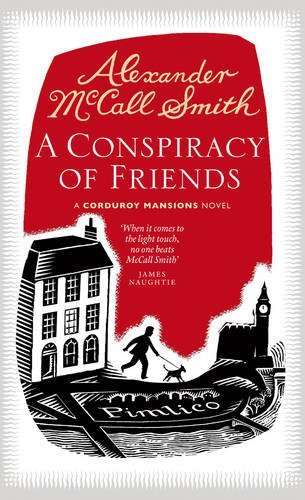 (A Conspiracy of Friends: A Corduroy Mansions Novel) By Alexander McCall Smith (Author) Hardcover on (May , 2011)