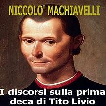 I discorsi sulla prima deca di Tito Livio