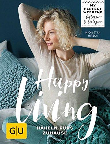 Preisvergleich Produktbild Happy living: Häkeln fürs Zuhause (GU Kreativ Spezial)