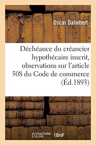 Vote du concordat. Déchéance du créancier hypothécaire inscrit: observations sur l'article 508 du Code de commerce par Oscar Dalmbert