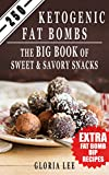 #4: 250 Ketogenic Fat Bombs: The Big Book Of Sweet and Savory Snacks (Extra Fat Bomb Dip Recipes)