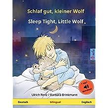 Schlaf gut, kleiner Wolf – Sleep Tight, Little Wolf (Deutsch – Englisch): Zweisprachiges Kinderbuch mit mp3 Hörbuch zum Herunterladen, ab 2-4 Jahren (Sefa Bilinguale Bilderbücher)