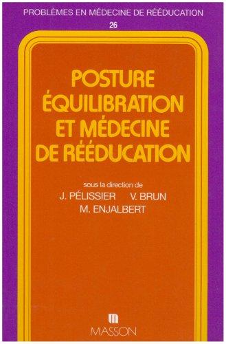 Posture, équilibration et médecine de rééducation