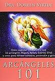 Arcángeles 101: Cómo conectar íntimamente con los arcángeles Miguel, Rafael, Gabriel, Uriel y otros para obtener sanación, protección y guía de Virtue, Doreen (2013) Tapa dura