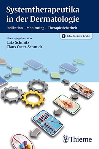 Systemtherapeutika in der Dermatologie: Indikation - Monitoring - Therapiesicherheit