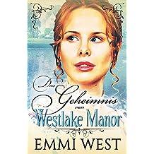 Das Geheimnis von Westlake Manor: Historischer Liebesroman (German Edition)