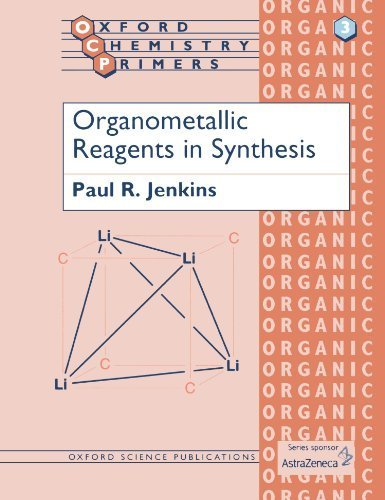 Organometallic Reagents in Synthesis (Oxford Chemistry Primers) by Jenkins, Paul R. (1992) Paperback