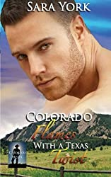 Colorado Flames With A Texas Twist (Colorado Heart) (Volume 3) by Sara York (2014-07-31)
