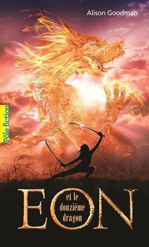 Portada del libro Eon ET Le Douzieme Dragon by Alison Goodman (2011-09-09)