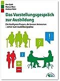 Das Vorstellungsgespräch zur Ausbildung: Die häufigsten Fragen, die besten Antworten - sicher zum Ausbildungsplatz