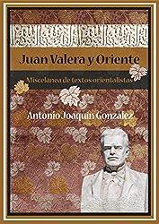 Juan Valera y Oriente. Miscelánea de textos orientalistas