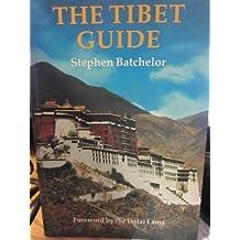 Tibet Guide (A wisdom Tibet book) by Stephen Batchelor (1988-02-03)