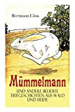 Mümmelmann und andere beliebte Tiergeschichten aus Wald und Heide: Ein tapfere Hase wird zum Helden