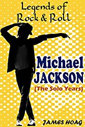 Legends of Rock & Roll - Michael Jackson: (The Solo Years) (English Edition)