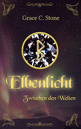 Elbenlicht: Zwischen den Welten (Elbenlicht-Saga 1)
