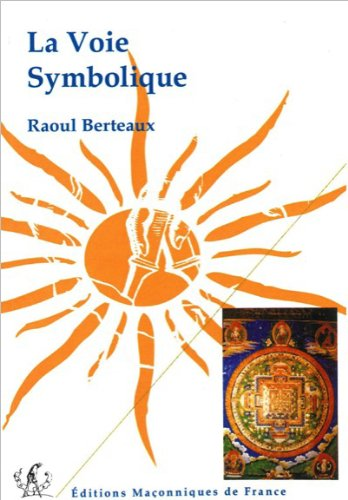 La Voie Symbolique par Raoul Berteaux