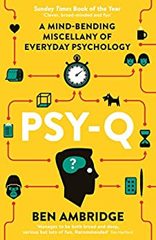 Psy-Q: You know your IQ - now test your psychological intelligence by [Ambridge, Ben]