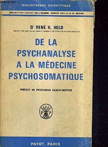 Dr René R. Held,... De la psychanalyse à la médecine psychosomatique : 39 essais cliniques et thérapeutiques