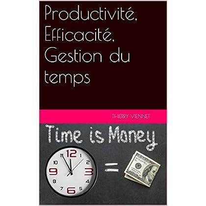 Productivité, Efficacité, Gestion du temps