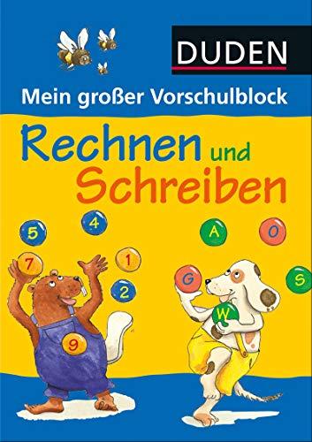 Mein großer Vorschulblock - Rechnen und Schreiben (DUDEN Kinderwissen Vorschule) (Buchstaben Vorschule)