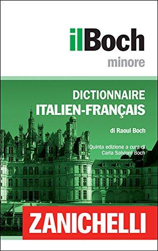 il Boch Minore Dictionnaire Italien-Franais / Dizionario Italiano-Francese