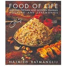 [( Food of Life: Ancient Persian & Modern Iranian Cooking & Ceremonies )] [by: Najmieh Batmanglij] [Apr-2011]