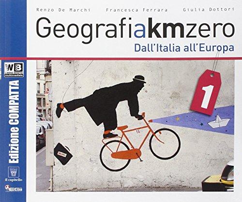 Geografia a km 0. Ediz. compatta. Per la Scuola media. Con e-book. Con espansione online: 1