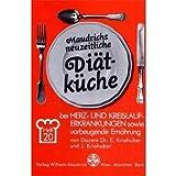Diät bei Herz- und Kreislauferkrankungen sowie vorbeugende Ernährung (Maudrichs neuzeitliche Diätküche)