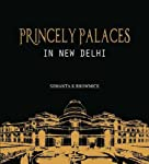 """Rajas and maharajas from all over the British Indian Empire congregated in Delhi to attend the great Delhi Durbar of 1911. A new capital city was born—New Delhi. Soon after, the princely states came up with elaborate palaces in the """"new"""" Imperial cap..."""
