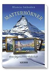 Matterhörner: Eine folgenschwere Erbschaft
