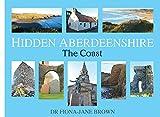 HIDDEN ABERDEENSHIRE: The Coast
