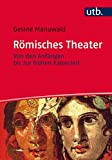 Römisches Theater: Von den Anfängen bis zur frühen Kaiserzeit
