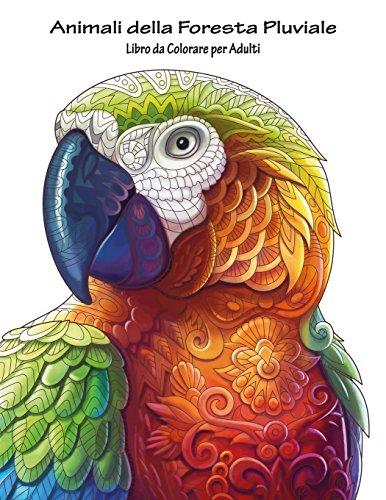 Animali della Foresta Pluviale Libro da Colorare per Adulti 1