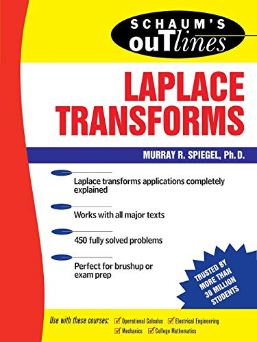 Schaum's Outline of Laplace Transforms (Schaum's Outlines of Theory and Problems)