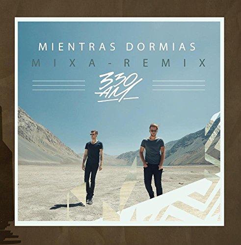 Mientras Dormias (MiXa Remix)
