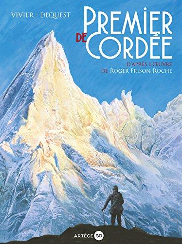 Premier de cordée : d'après l'oeuvre de Roger Frison-Roche