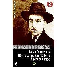 Obra Completa de Fernando Pessoa II: Poesia Completa de Alberto Caeiro, Ricardo Reis e Álvaro de Campos (Edição Definitiva) (Portuguese Edition)