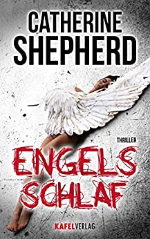 Engelsschlaf: Thriller (German Edition) by [Shepherd, Catherine]