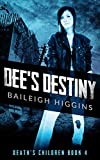 Dee's Destiny (Death's Children - A Zombie Apocalypse Serial Book 4) (English Edition)